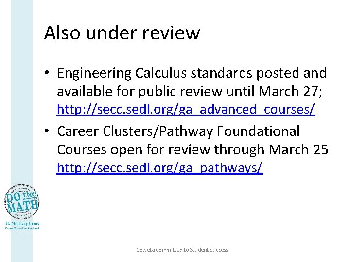 Also under review • Engineering Calculus standards posted and available for public review until