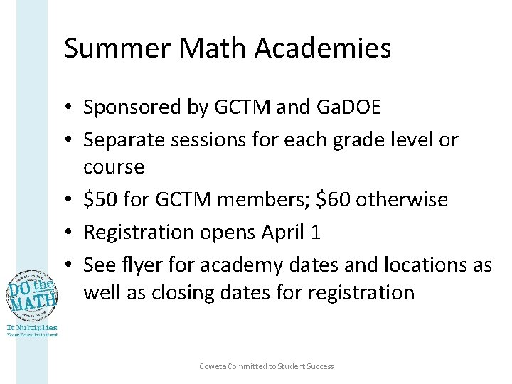 Summer Math Academies • Sponsored by GCTM and Ga. DOE • Separate sessions for