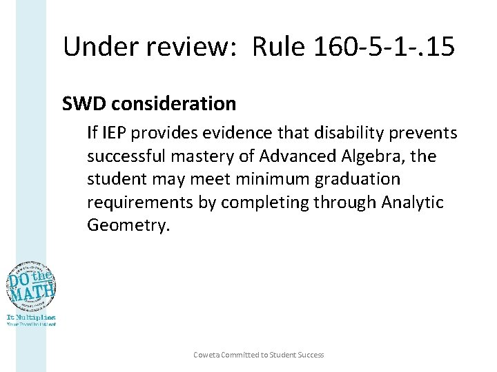 Under review: Rule 160 -5 -1 -. 15 SWD consideration If IEP provides evidence