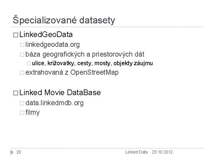 Špecializované datasety � Linked. Geo. Data � linkedgeodata. org � báza geografických a priestorových