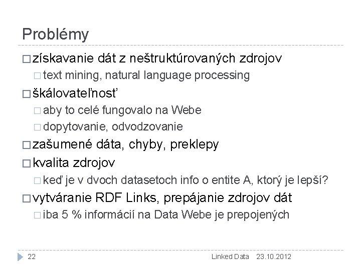 Problémy � získavanie � text dát z neštruktúrovaných zdrojov mining, natural language processing �