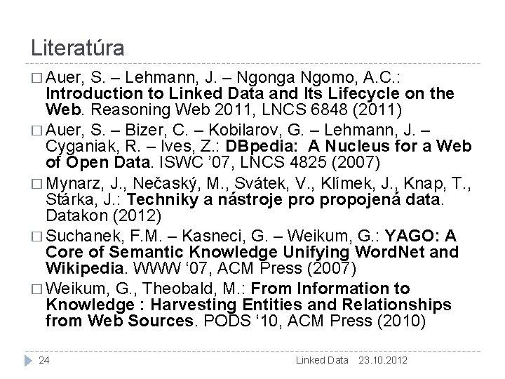 Literatúra � Auer, S. – Lehmann, J. – Ngonga Ngomo, A. C. : Introduction