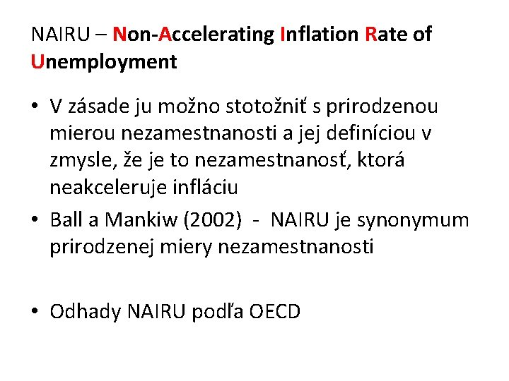 NAIRU – Non-Accelerating Inflation Rate of Unemployment • V zásade ju možno stotožniť s