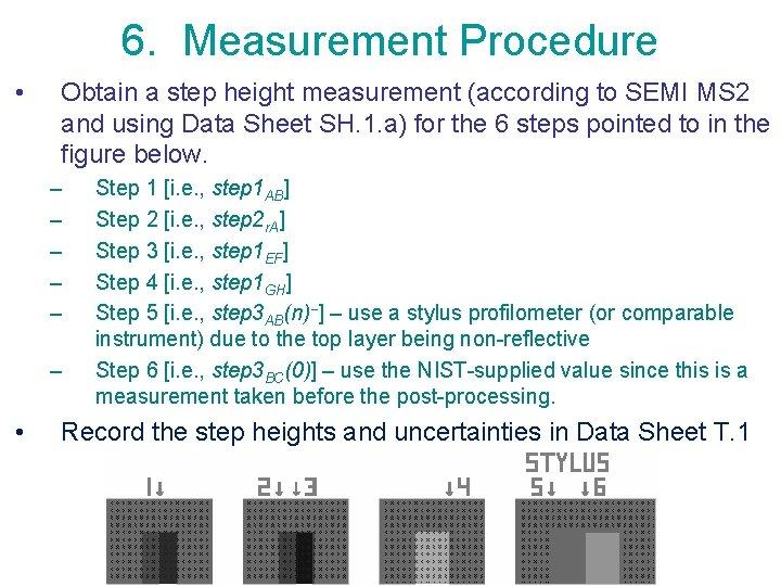 6. Measurement Procedure • Obtain a step height measurement (according to SEMI MS 2