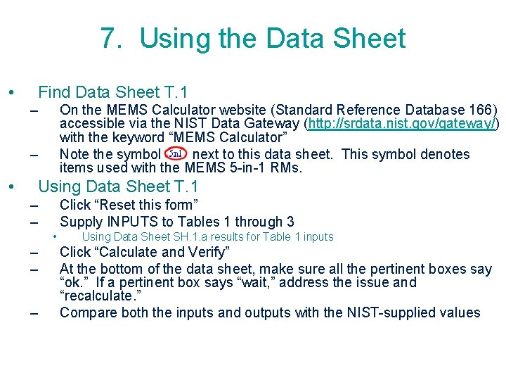 7. Using the Data Sheet • Find Data Sheet T. 1 – On the
