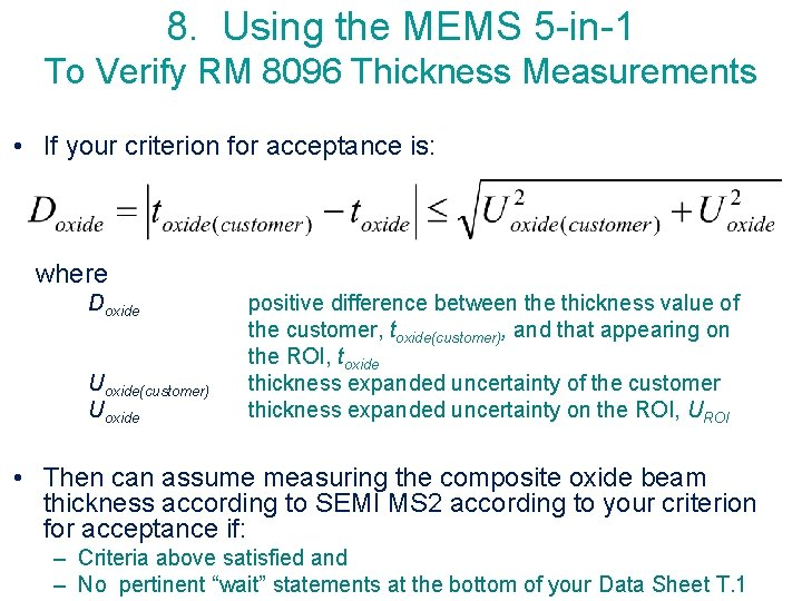8. Using the MEMS 5 -in-1 To Verify RM 8096 Thickness Measurements • If