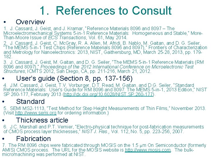 1. References to Consult • Overview 1. J. Cassard, J. Geist, and J. Kramar,