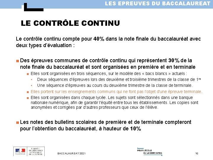 LES EPREUVES DU BACCALAUREAT LE CONTRÔLE CONTINU Le contrôle continu compte pour 40% dans