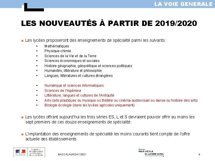 LA VOIE GENERALE LES NOUVEAUTÉS À PARTIR DE 2019/2020 ■ Les lycées proposeront des