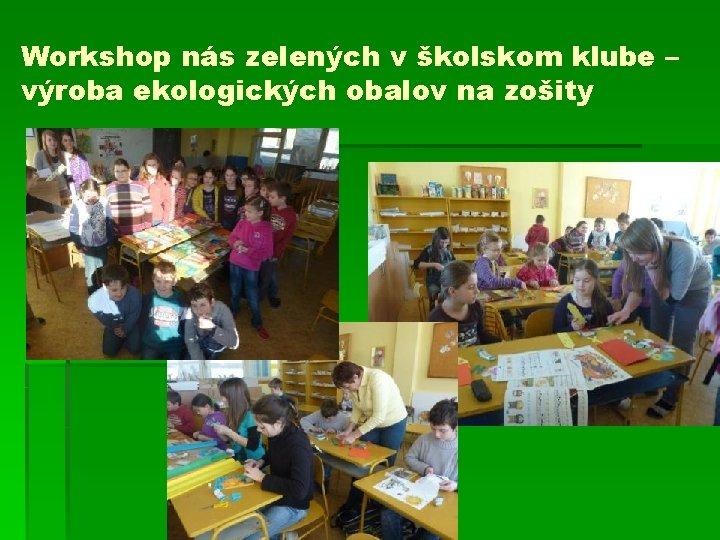 Workshop nás zelených v školskom klube – výroba ekologických obalov na zošity