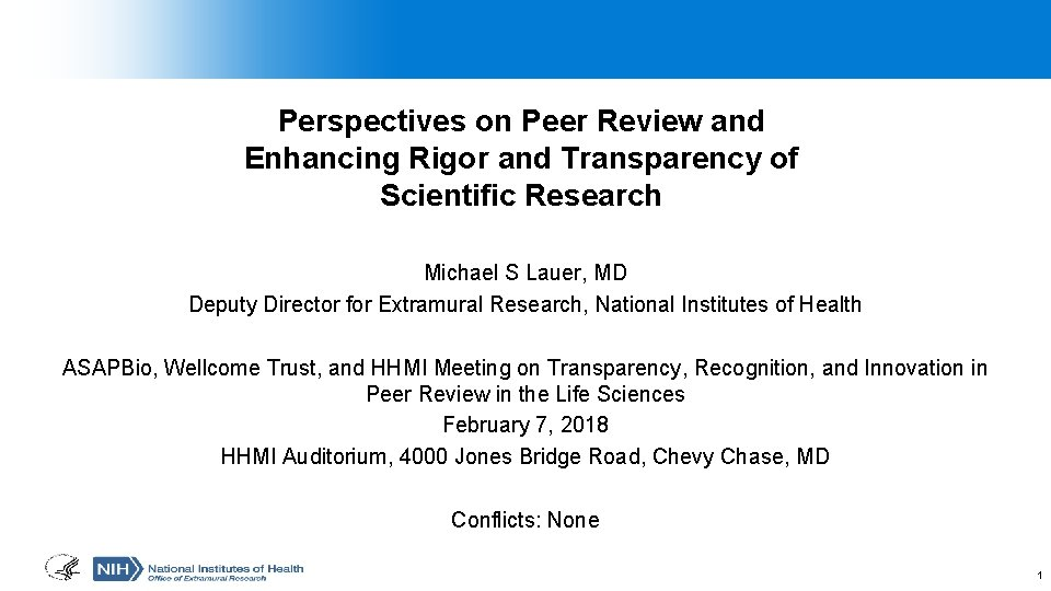 Perspectives on Peer Review and Enhancing Rigor and Transparency of Scientific Research Michael S