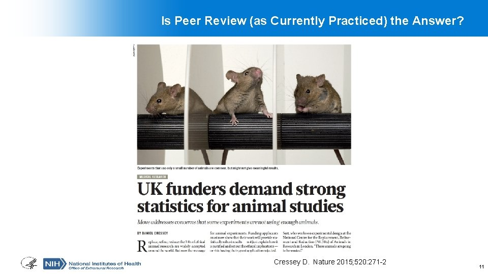 Is Peer Review (as Currently Practiced) the Answer? Cressey D. Nature 2015; 520: 271