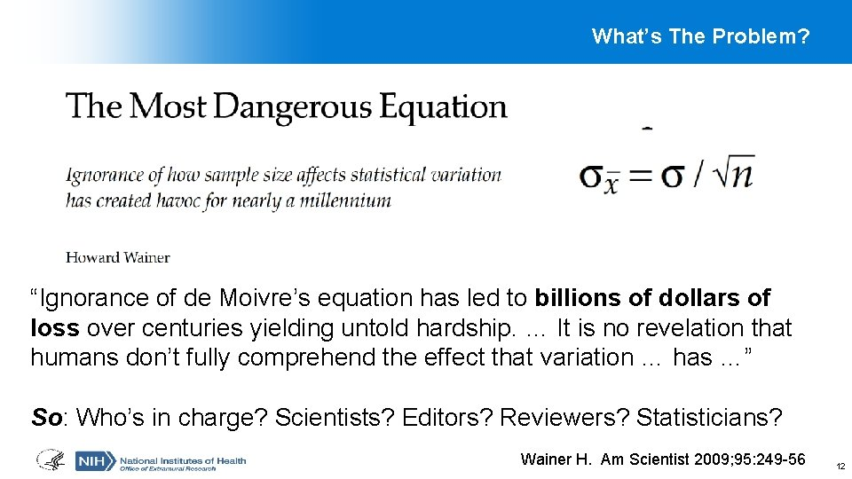 """What's The Problem? """"Ignorance of de Moivre's equation has led to billions of dollars"""