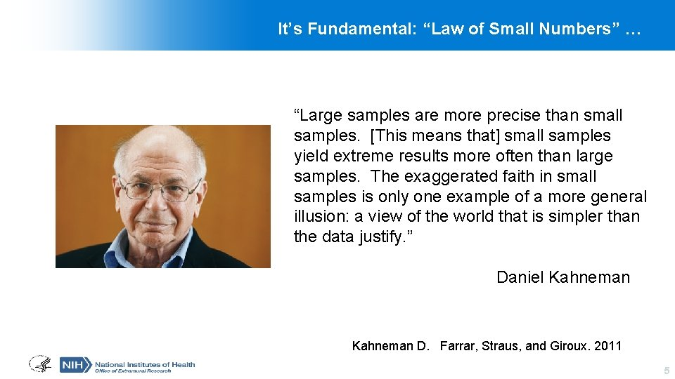 """It's Fundamental: """"Law of Small Numbers"""" … """"Large samples are more precise than small"""