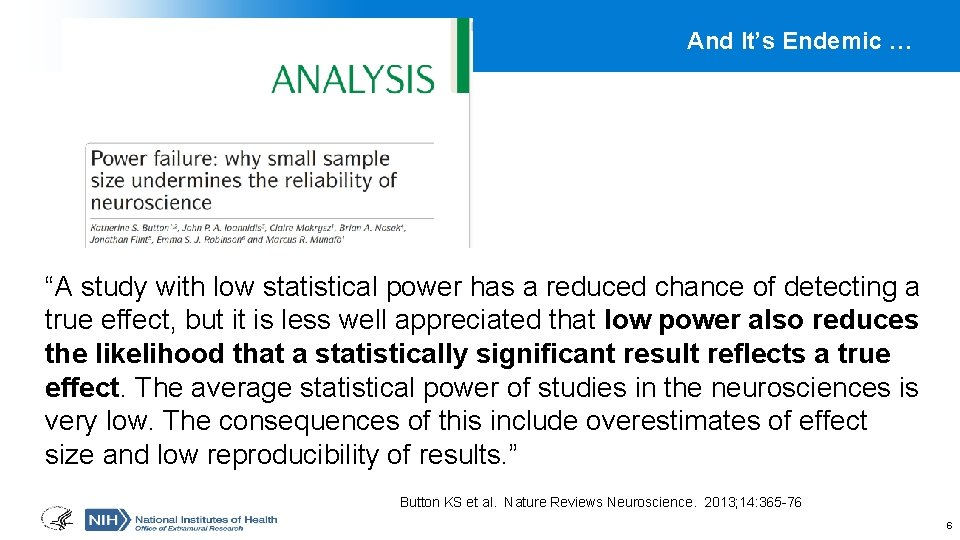 """And It's Endemic … """"A study with low statistical power has a reduced chance"""