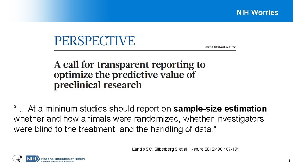 """NIH Worries """"… At a mininum studies should report on sample-size estimation, whether and"""