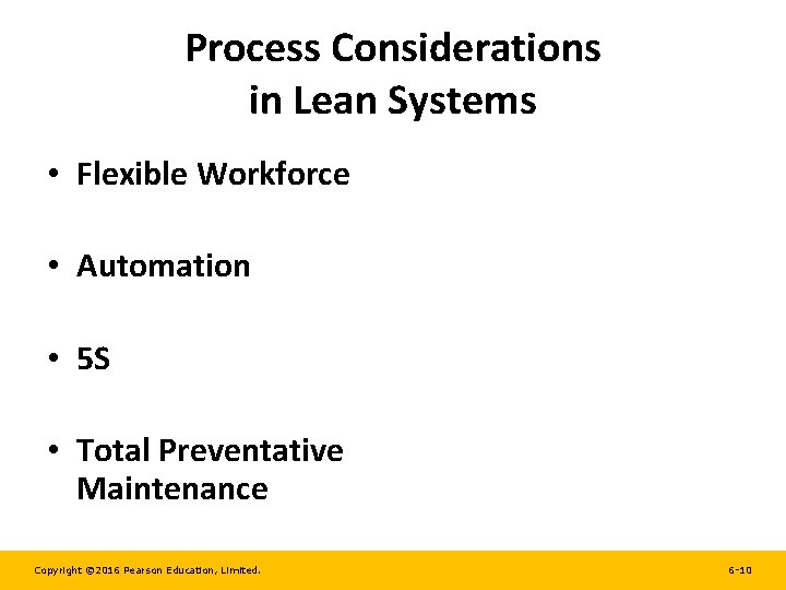Process Considerations in Lean Systems • Flexible Workforce • Automation • 5 S •