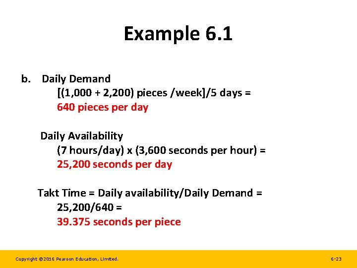 Example 6. 1 b. Daily Demand [(1, 000 + 2, 200) pieces /week]/5 days