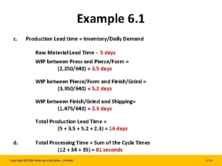 Example 6. 1 c. Production Lead time = Inventory/Daily Demand Raw Material Lead Time