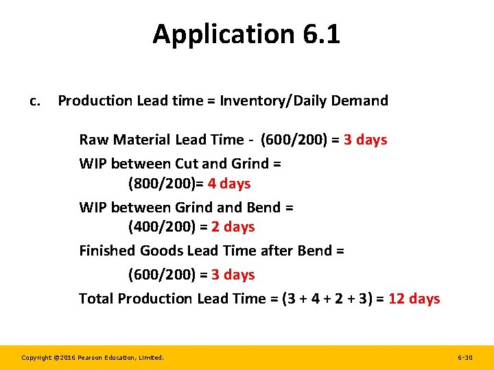 Application 6. 1 c. Production Lead time = Inventory/Daily Demand Raw Material Lead Time