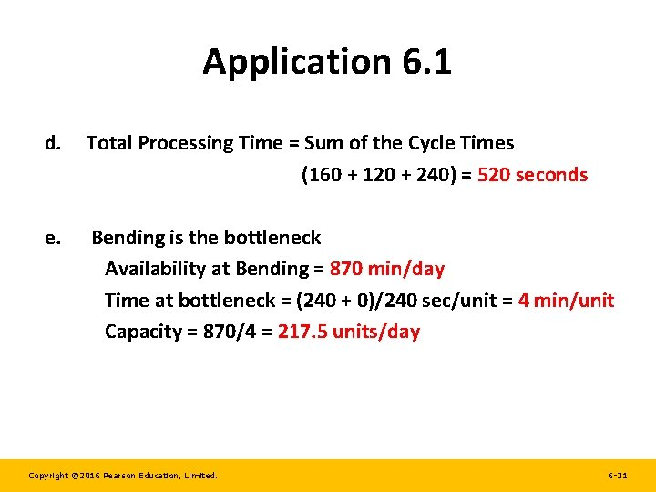 Application 6. 1 d. Total Processing Time = Sum of the Cycle Times (160