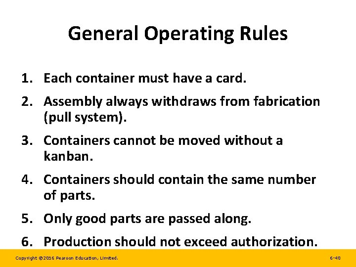 General Operating Rules 1. Each container must have a card. 2. Assembly always withdraws
