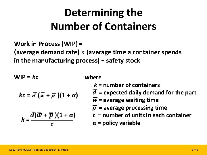 Determining the Number of Containers Work in Process (WIP) = (average demand rate) (average