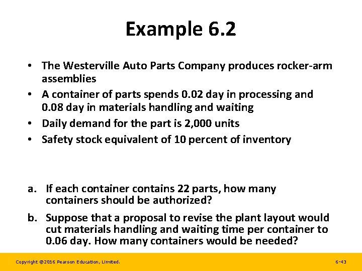 Example 6. 2 • The Westerville Auto Parts Company produces rocker-arm assemblies • A
