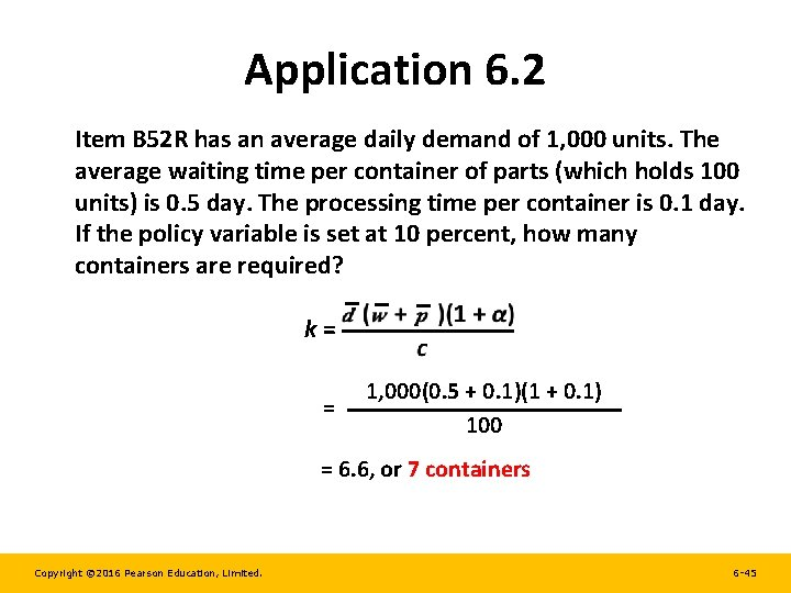 Application 6. 2 Item B 52 R has an average daily demand of 1,