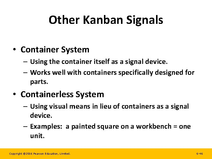 Other Kanban Signals • Container System – Using the container itself as a signal