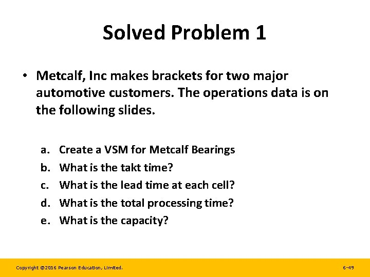 Solved Problem 1 • Metcalf, Inc makes brackets for two major automotive customers. The