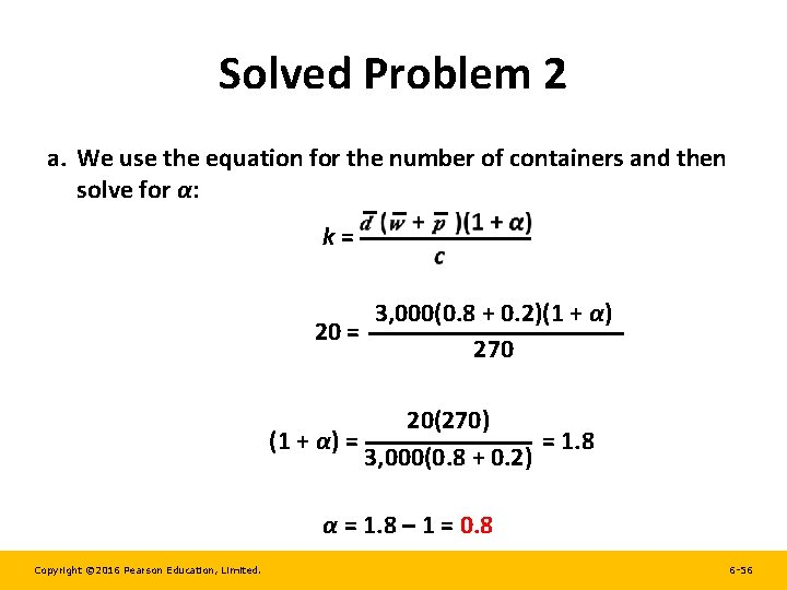 Solved Problem 2 a. We use the equation for the number of containers and