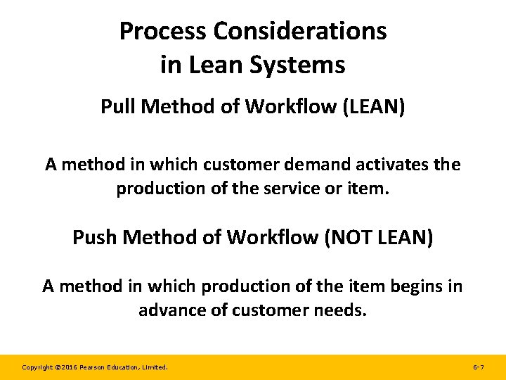 Process Considerations in Lean Systems Pull Method of Workflow (LEAN) A method in which