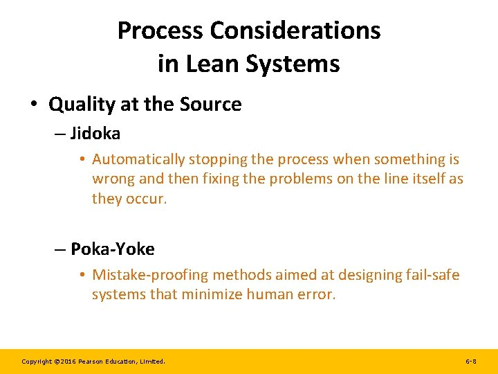 Process Considerations in Lean Systems • Quality at the Source – Jidoka • Automatically