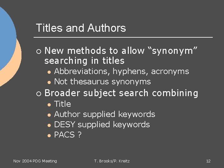 """Titles and Authors ¡ New methods to allow """"synonym"""" searching in titles l l"""