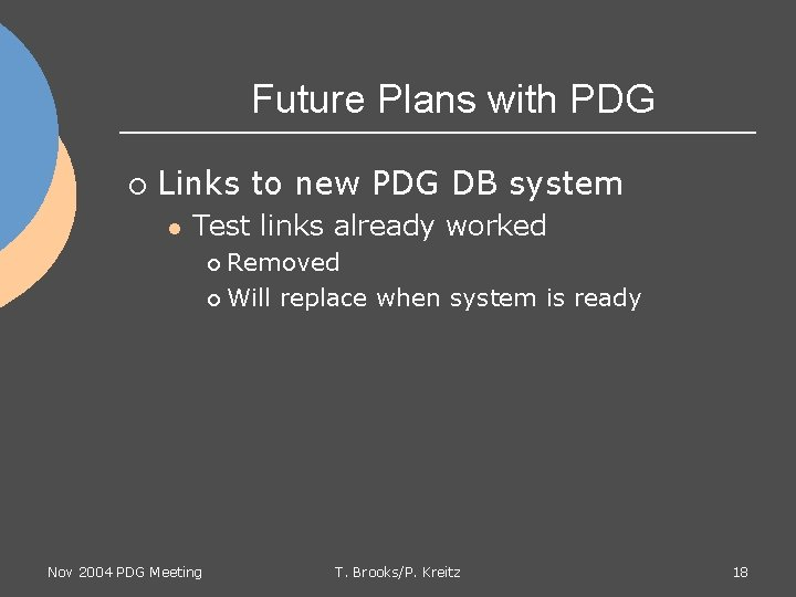 Future Plans with PDG ¡ Links to new PDG DB system l Test links