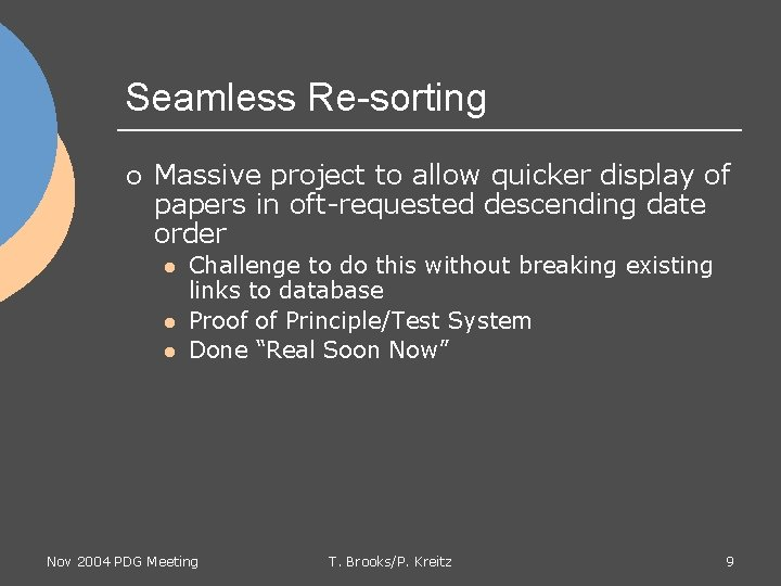 Seamless Re-sorting ¡ Massive project to allow quicker display of papers in oft-requested descending