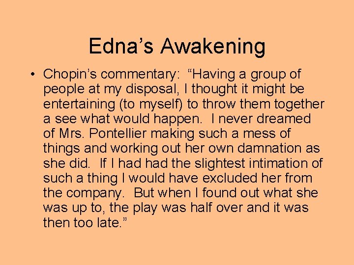 """Edna's Awakening • Chopin's commentary: """"Having a group of people at my disposal, I"""