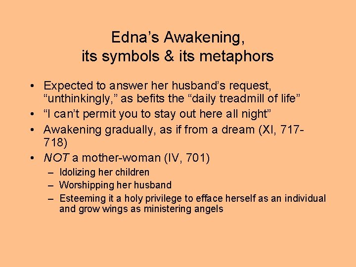 """Edna's Awakening, its symbols & its metaphors • Expected to answer husband's request, """"unthinkingly,"""