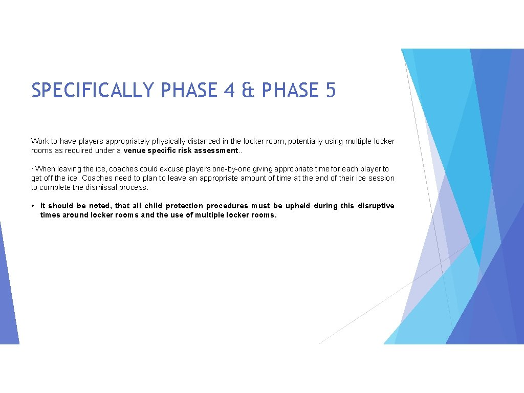 SPECIFICALLY PHASE 4 & PHASE 5 Work to have players appropriately physically distanced in