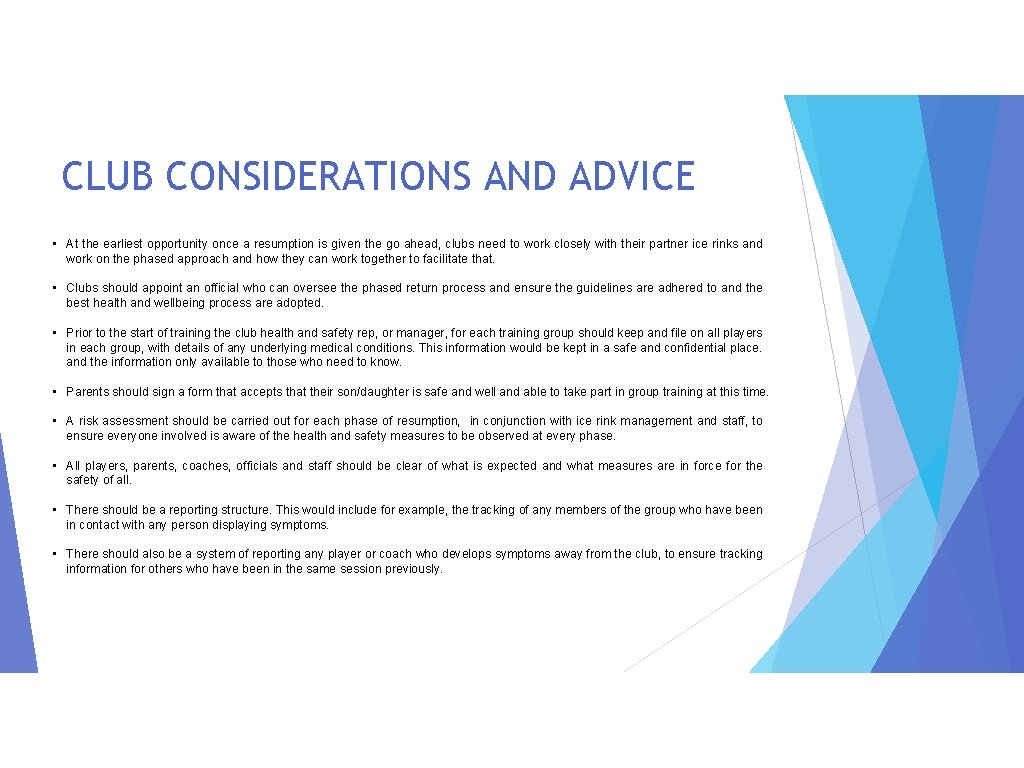 CLUB CONSIDERATIONS AND ADVICE • At the earliest opportunity once a resumption is given