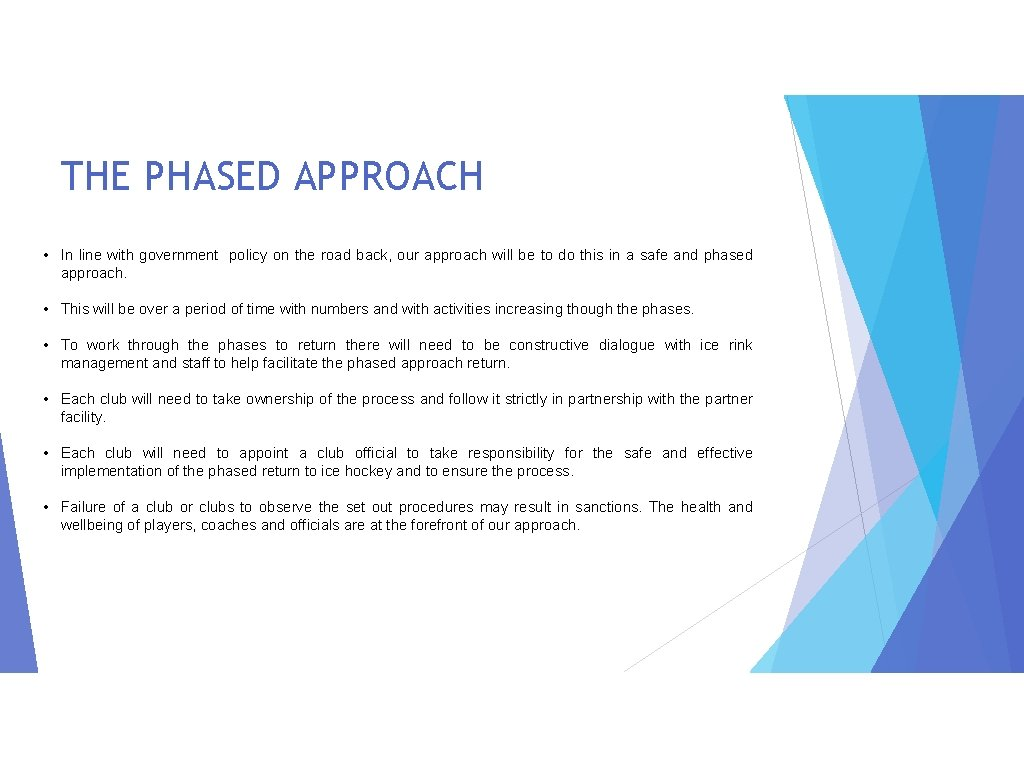 THE PHASED APPROACH • In line with government policy on the road back, our
