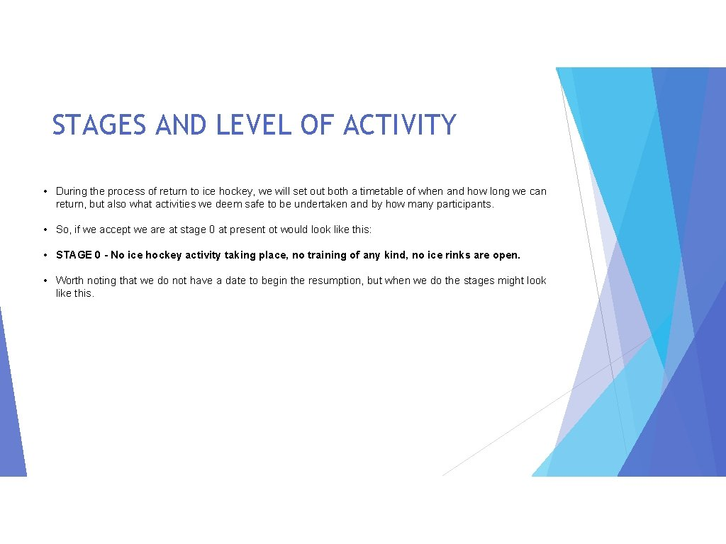 STAGES AND LEVEL OF ACTIVITY • During the process of return to ice hockey,