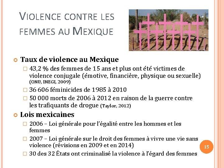 VIOLENCE CONTRE LES FEMMES AU MEXIQUE Taux de violence au Mexique � 43, 2