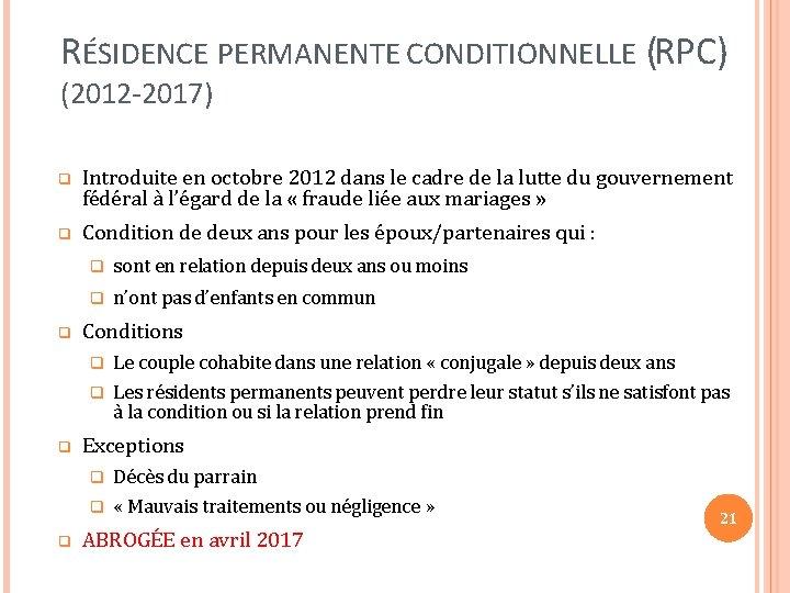 RÉSIDENCE PERMANENTE CONDITIONNELLE (RPC) (2012 -2017) q Introduite en octobre 2012 dans le cadre
