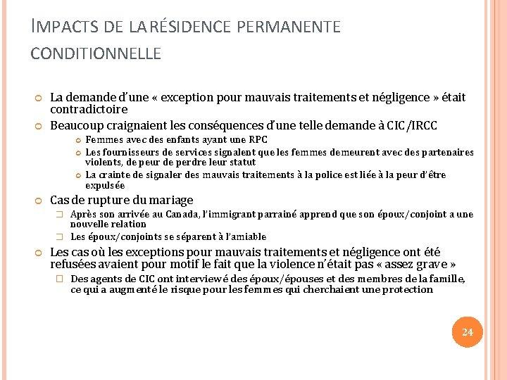 IMPACTS DE LA RÉSIDENCE PERMANENTE CONDITIONNELLE La demande d'une « exception pour mauvais traitements