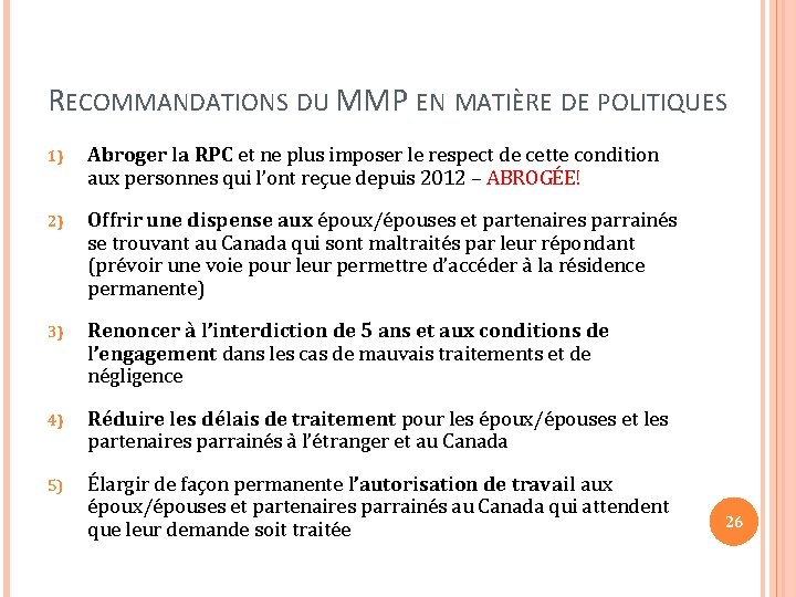 RECOMMANDATIONS DU MMP EN MATIÈRE DE POLITIQUES 1) Abroger la RPC et ne plus