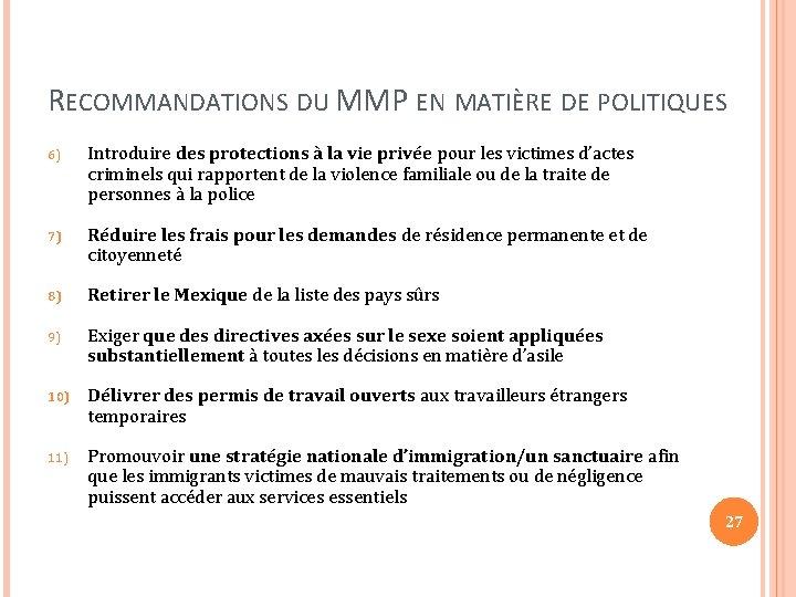 RECOMMANDATIONS DU MMP EN MATIÈRE DE POLITIQUES 6) Introduire des protections à la vie