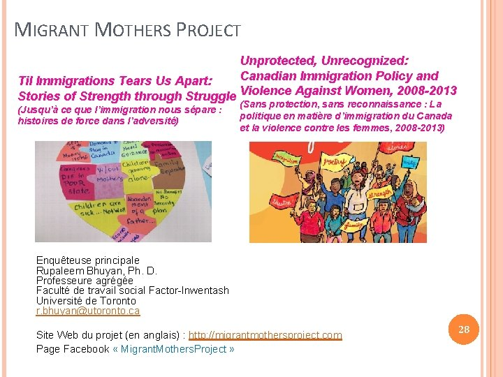 MIGRANT MOTHERS PROJECT Unprotected, Unrecognized: Canadian Immigration Policy and Til Immigrations Tears Us Apart: