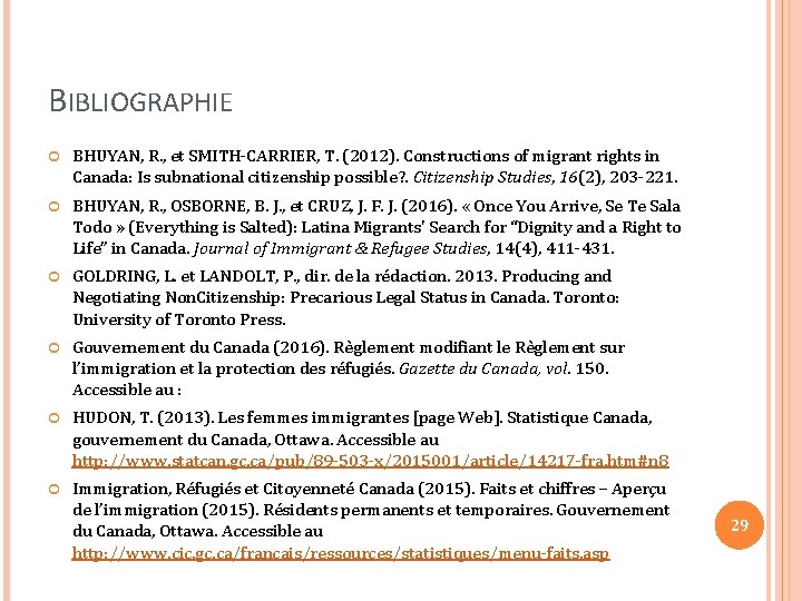 BIBLIOGRAPHIE BHUYAN, R. , et SMITH-CARRIER, T. (2012). Constructions of migrant rights in Canada: